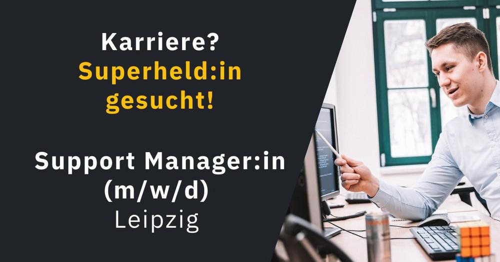 Support Manager:in (m/w/d) (Vollzeit   Leipzig)